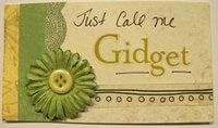 Just Call Me GIDGET