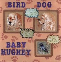 Bird Dog Baby Hughey