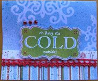 TATTERED ANGELS CT Reveal - Baby It's Cold Outside Card