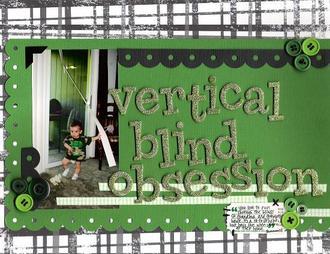 Vertical Blind Obsession