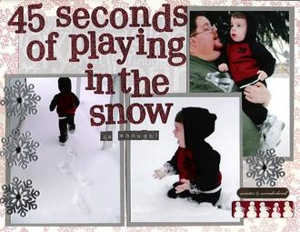45 seconds of playing in the snow is enough!