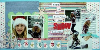 There is no...Snow Business