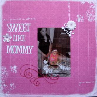 Sweet Like Mommy