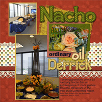 Nacho Ordinary Oil Derrick