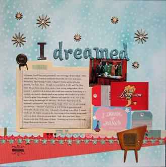 I dreamed...