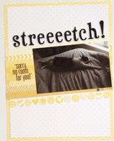 Streeeetch!