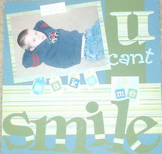 U cant make me smile