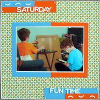 Saturday Fun Time