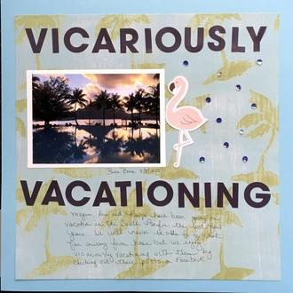 Vicariously Vacationing
