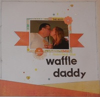 I married the waffle daddy