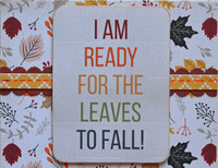 I Am Ready For the Leaves to Fall!