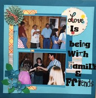 Love is Being with Family & Friends