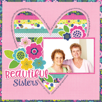 """Beautiful Sisters"" Layout by Doodlebug Designers"
