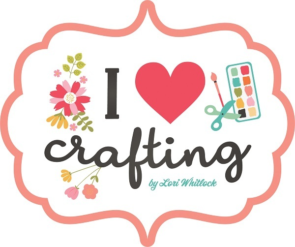 I Heart Crafting Lori Whitlock Echo Park