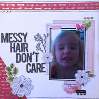 Messy Hair Don't Care (Sept 2018 Scraplift the Guest Designer)