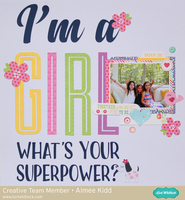 I'm A Girl...What's Your Superpower?