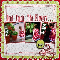 Don't Touch The Flowers