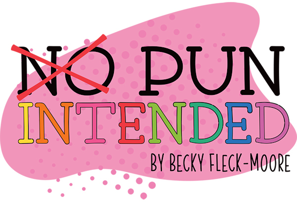 No Pun Intended Photoplay Photo Play Becky Fleck Fleck-Moore