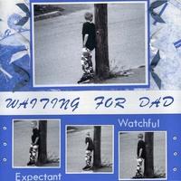Waiting for Dad