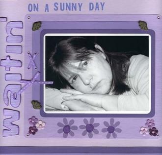 Waitin' on a sunny day