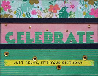 Celebrate, It's Your Birthday