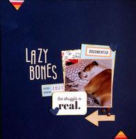 Lazy Bones (Feb 2021 Motivational Challenge # 8)