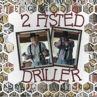 2 Fisted Driller