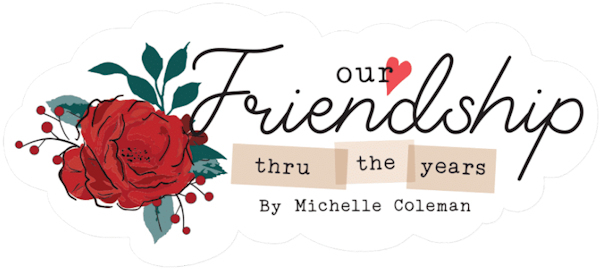 Our Friendship Thru The Years Photoplay Michelle Coleman