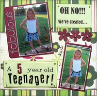 OH NO!!!  We've created a 5 year old Teenager!