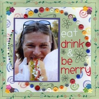 Eat, Drink and Be Merry!!