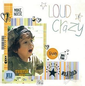 Loud & Crazy