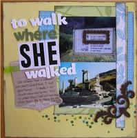 To Walk Where She Walked