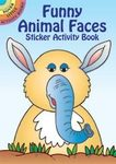 Funny Animal Faces Sticker Activity Book By Dover