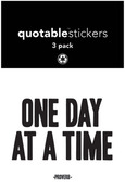 One Day At A Time - Quote Stickers - Quotable Cards