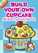 Build Your Own Cupcake Sticker Activity Book - Dover