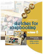 Sketches For Scrapbooking Volume 8 - Scrapbook Generation