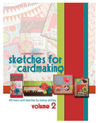 Sketches For Cardmaking Volume 2 - Scrapbook Generation