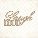 Laugh Loud Laser Cut Chipboard - Blue Fern Studios