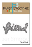 Friend Word Wise Die - Paper Smooches