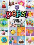 Pops! Sweets On A Stick! - Wilton Books