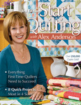 Start Quilting With Alex Anderson 3rd - C & T Publishing