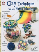 Clay Techniques With A Pasta Machine - Design Originals