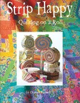 Strip Happy Quilting On A Roll - Design Originals