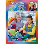 Cool Stuff Teach Me To Crochet - Leisure Arts