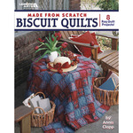 Made From Scratch Biscuit Quilts - Leisure Arts