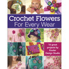Crochet Flowers For Every Wear - Leisure Arts LEISURE ARTS-From head to toe and on pillows and throws, crochet flowers add blooming fun to everyday accessories for the home or fashion flair. Brighten winter scarves or summery flip-flops with ease. With the 16 simple flower patterns (from roses and mums to daffodils and forget-me-nots) and a bouquet of yarns and beads, you can accent anything and everything just like the projects shown. Or use this idea book to jumpstart your own creative designs.  Projects include pillows, scarves, hats, a lamp shade, purse, kerchief, hobo bag, accessories, throw, slippers, flip-flops, sweater set, fringed sash, flowered sash, summer dress, headband, T-shirt, and cloche hat.  Softcover:  36 pages.