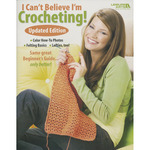 I Can't Believe I'm Crocheting - Leisure Arts