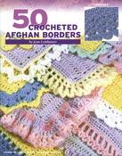 50 Crocheted Afghan Borders - Leisure Arts