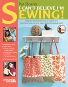 Leisure Arts - I Can't Believe I'm Sewing!