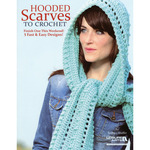 Hooded Scarves To Crochet - Leisure Arts